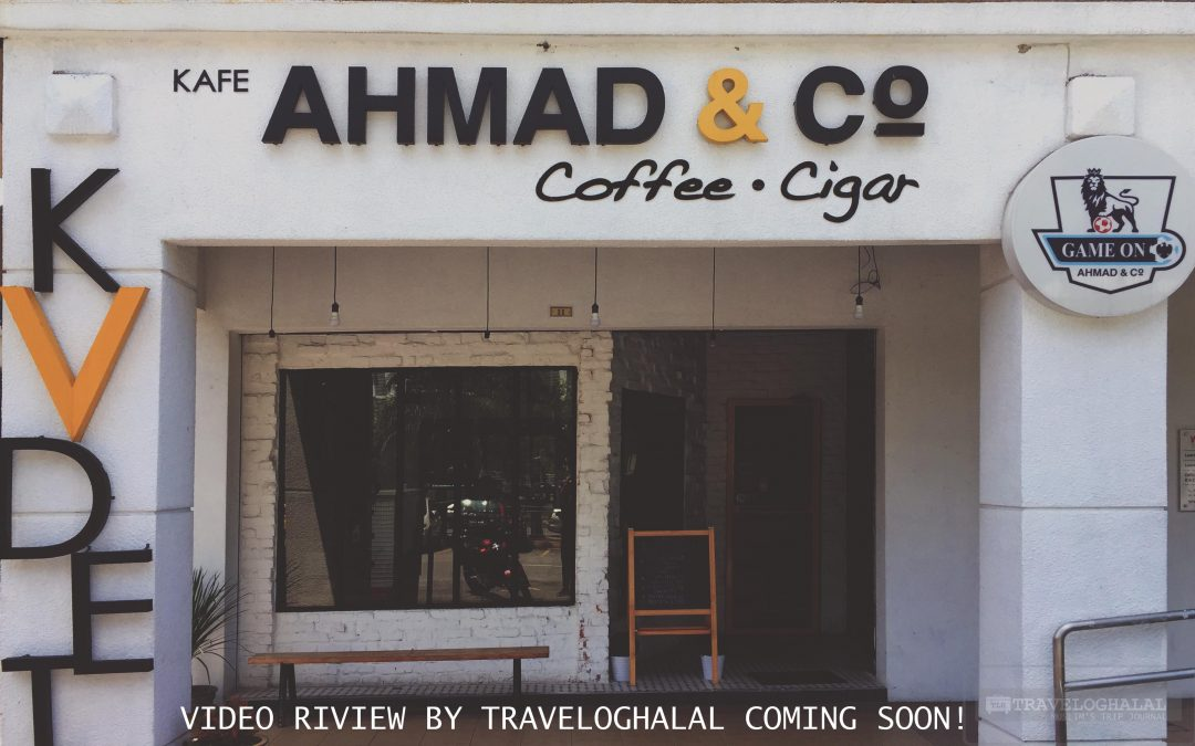 Ahmad & Co Cafe – The Best Ambiance Cafe in Town